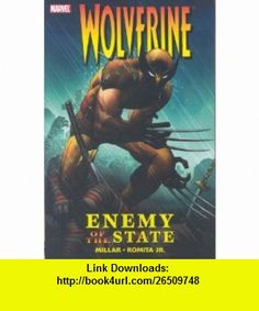 Wolverine Enemy of the State Mark Millar, John Romita Jr., Kaare Andrews , ISBN-10: 0785133011  ,  , ASIN: B005M48XM6 , tutorials , pdf , ebook , torrent , downloads , rapidshare , filesonic , hotfile , megaupload , fileserve