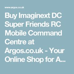 Buy Imaginext DC Super Friends RC Mobile Command Centre at Argos.co.uk - Your Online Shop for Action figures and playsets, Toys.