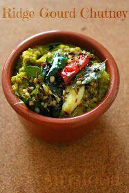 Indian Food and more...: Ridge Gourd Chutney | Andhra Beerakaya Pachadi | Andhra Recipes
