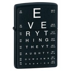 Zippo Eye Chart Pocket Lighter, Everything they taught you was wrong kids. lol