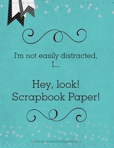 Queen & Co loves to curate custom graphics for fun scrapbook jokes, craft jokes, rubber stamp jokes and DIY jokes. We celebrate the funny side of crafting! Scrapbook Quotes, Scrapbook Titles, Scrapbook Cards, Scrapbooking Ideas, Sign Quotes, Funny Quotes, Humorous Sayings, Craft Quotes, Creativity Quotes