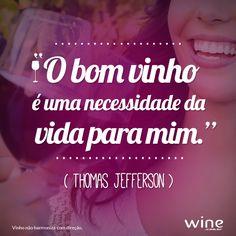 Vida com vinho é vida muito mais feliz! =) #happy #vinho #wine #phrases #frases