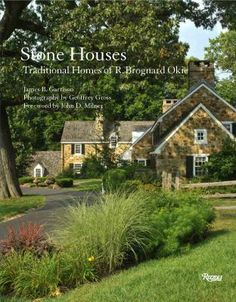 Stone houses : traditional homes of R. Brognard Okie