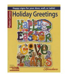 Decorate your home for the holidays with these plastic canvas designs for the door, wall, or table! From Easter and Halloween to Thanksgiving and Christmas, the designs in Holiday Greetings will add just the right touch to your home throughout the year. Plastic Canvas Books, Plastic Canvas Crafts, Plastic Canvas Patterns, Easter Quotes, Easter Sayings, Happy Signs, Woodland Critters, Halloween Images, Spooky Halloween