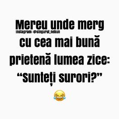 Citate amuzante, mai multe pe www.singurulnebun.ro Let Me Down, Let It Be, My Love Poems, Puns, Bff, Texts, Funny Memes, Humor, Quotes