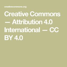 Creative Commons — Attribution 4.0 International — CC BY 4.0