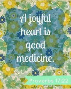 """Proverbs joyful heart is good medicine, but a crushed spirit saps one's strength."""" (New World Translation of the Holy Revision) Printable Bible Verses, Scripture Verses, Bible Verses Quotes, Healing Scriptures, Healing Quotes, Printable Art, Joy Quotes, Happiness Quotes, Heart Quotes"""