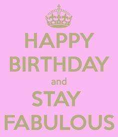 ideas in boxes- Happy Birthday and Stay Fabulous! Geburtstagsspruch.