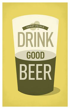 Smart People Drink Good Beer...or cheap beer that tastes good!!