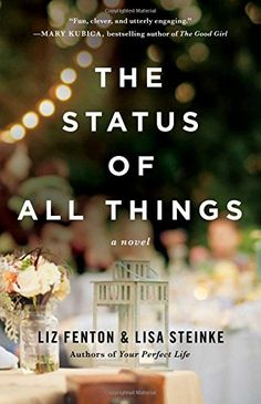 The Status of All Things: A Novel by Liz Fenton http://smile.amazon.com/dp/1476763410/ref=cm_sw_r_pi_dp_5pLNvb15PEMT4
