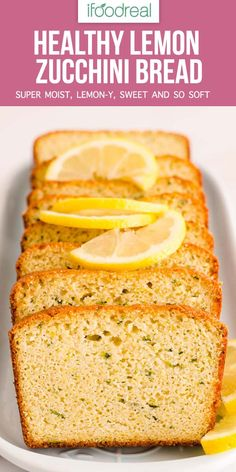 Healthy Lemon Zucchini Bread that is super moist, lemon-y, sweet and so soft. It will blow your mind! Great for dessert and healthy enough for breakfast or snack. #ifoodreal #easy #dessert
