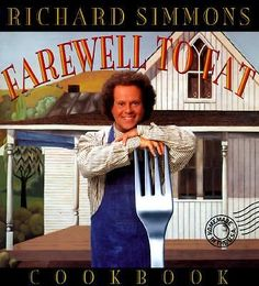 Richard Simmons' Farewell to Fat Cookbook : Homemade in the U. S. A. HARDCOVER