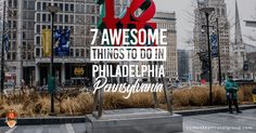 7 Awesome Things to Do in Philadelphia, Pennsylvania