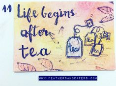 [285/366] Life begins after tea  I had to post this one in the morning since I'm tea girl and cannot start my day before I have a cup of tea  #Crafts #artproject #365project #366days #366project #feathersandpapers #inspiration #october #artcalendar #instamood #instadaily #instagood  #motivation #inspiration #posca #autumn #fall #tea #life