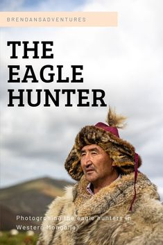 Photographing the Eagle Hunters of Western Mongolia