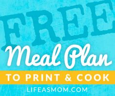 free-meal-plan to print and cook. Everything is done for you, complete with shopping list.