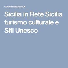 Sicilia in Rete Sicilia turismo culturale e Siti Unesco
