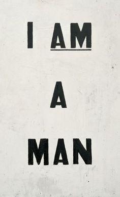 "Glenn Ligon ""I am a man"""