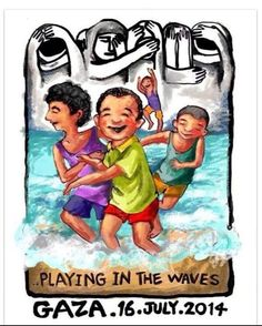 Gaza. Where your children are at risk of being killed while innocently playing on the beach. RIP lil ones. :(