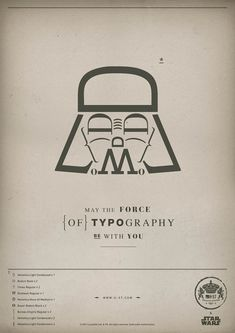 This is really fun and clever. I like how the typefaces are listed.  - MAY THE FORCE {of} typography BE WITH YOU