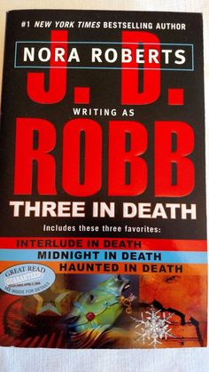 "Nora Roberts ""J. D. Robb Three in Death"" Paperback Copyright 2008"