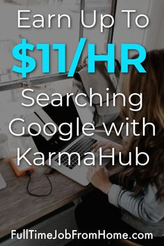 Learn How YOU Can Work From Home as a Search Engine Analyst and get paid up to $11/HR to search on Google at KarmaHub