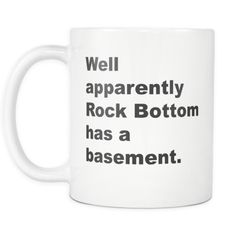 Well apparent Rock Botom Mug| Sarcastic me