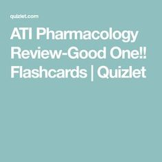 ATI Pharmacology Review-Good One!! Flashcards | Quizlet