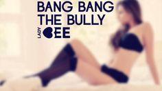 Lady Bee - Bang Bang the Bully