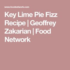 Key Lime Pie Fizz Recipe | Geoffrey Zakarian | Food Network