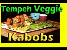 This site is FANTASTIC!!!! - excellent YouTube videos for vegan recipes! Funny and interesting.   Tempeh Veggie Kabobs - Grilling - Cooking with The Vegan Zombie