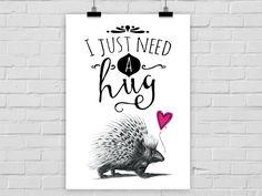 "Typo/Druck Igel, Ich brauche einfach nur eine Umarmung // print/poster with hedgehog and ""I just need a hug"" via DaWanda.com"