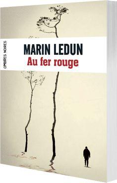 Au fer rouge, de Marin Ledun