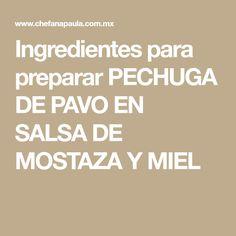 Ingredientes para preparar PECHUGA DE PAVO EN SALSA DE MOSTAZA Y MIEL