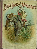 Boys' book of adventures by sea and land
