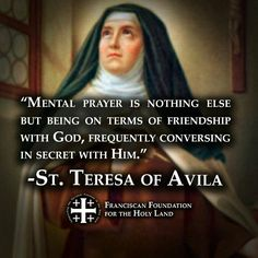 My mentor during the years of spiritual prosperity, dear St. Teresa of Avila Catholic Religion, Catholic Quotes, Catholic Prayers, Catholic Saints, Religious Quotes, Roman Catholic, Nun Catholic, St Theresa Of Avila, Sainte Therese