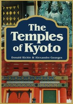 The Temples of Kyoto >>> Want additional info? Click on the image.