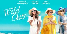 """Shirley MacLaine, Jessica Lange & Demi Moore Star In """"Wild Oats"""" Available…"""