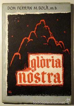 SOLÀ, Dom Ferrán M. - GLÒRIA NOSTRA. ODA ALS MÀRTIRS DE MONTSERRAT - Barcelona 1959 - Foto 1