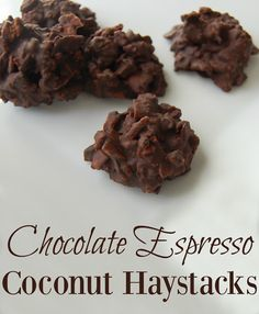 Chocolate Espresso Coconut Haystacks - An easy, no bake treat. The perfect pick-me-up!