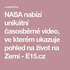 NASA nabízí unikátní časosběrné video, ve kterém ukazuje pohled na život na Zemi - E15.cz