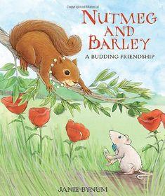 Nutmeg and Barley: A Budding Friendship by Janie Bynum,http://www.amazon.com/dp/0763623822/ref=cm_sw_r_pi_dp_AyYtsb1PSRZQ023R