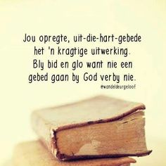 Bible Qoutes, Jesus Quotes, Uplifting Christian Quotes, Lessons Learned In Life Quotes, My Redeemer Lives, Afrikaanse Quotes, Goeie Nag, Proverbs Quotes, Lord Is My Shepherd