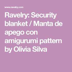 Ravelry: Security blanket / Manta de apego con amigurumi pattern by Olivia Silva