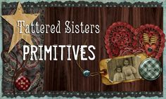 ALL KINDS OF FREE THINGS!!!   Tattered Sisters Primitives
