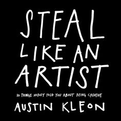 Steal Like an Artist — an intelligent and articulate manifesto for the era of combinatorial creativity and remix culture that's part 344 Questions, part Everything is a Remix, part The Gift, at once borrowed and entirely original.