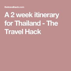 A 2 week itinerary for Thailand - The Travel Hack
