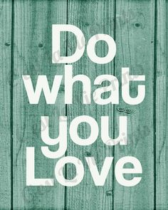 Do what you Love Typography Wood grain in teal Digital Print for Home Decor 8x10 print INSTANT DOWNLOAD
