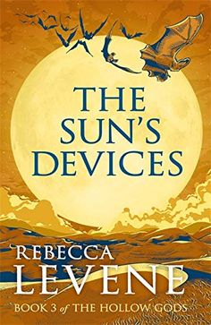 The Sun's Devices (The Hollow Gods, #3) by Rebecca Levene - Released October 08, 2020 #fantasy #highfantasy Fantasy Books To Read, High Fantasy, Fiction Books, New Books, Audiobooks, This Book, Sun, Reading, Free Apps