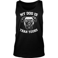 MY DOG COOLER THAN YOURS, Order HERE ==> https://www.sunfrog.com/Pets/113703453-421870904.html?89699, Please tag & share with your friends who would love it, #birthdaygifts #superbowl #renegadelife